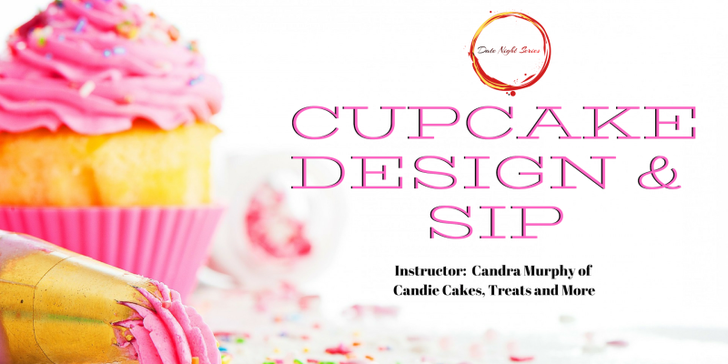 Date Night Series' Cupcake Design and Sip